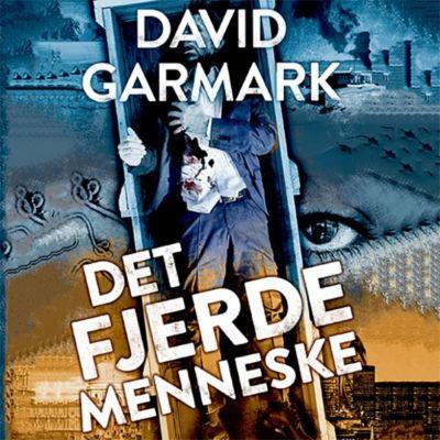 Det fjerde menneske (uforkortet), David Garmark