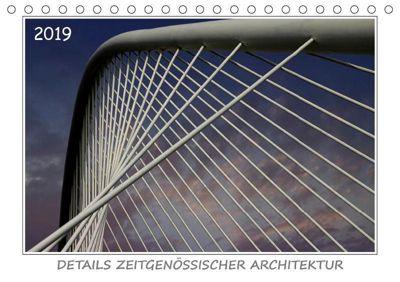 Details zeitgenössischer Architektur (Tischkalender 2019 DIN A5 quer), Werner Braun