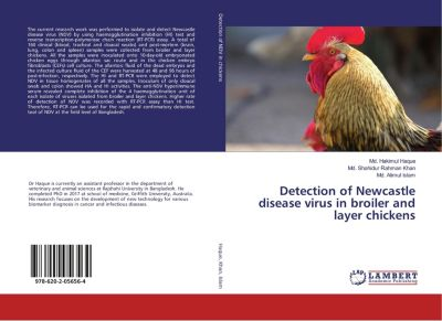 Detection of Newcastle disease virus in broiler and layer chickens, Md. Hakimul Haque, Md. Shahidur Rahman Khan, Md. Alimul Islam