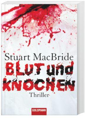 Detective Sergeant Logan McRae Band 4: Blut und Knochen, Stuart MacBride