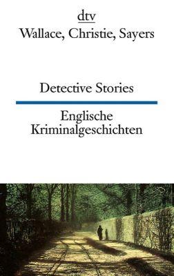 Detective Stories / Englische Kriminalgeschichten, Edgar Wallace, Agatha Christie, Dorothy L. Sayers