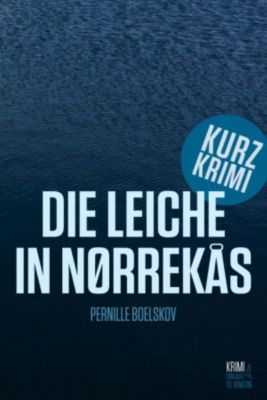 Detektivin Agnethe Bohn: Die Leiche in Nørrekås, Pernille Boelskov