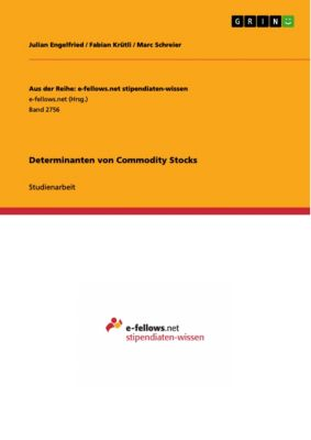 Determinanten von Commodity Stocks, Fabian Krütli, Julian Engelfried, Marc Schreier