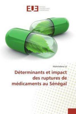 Déterminants et impact des ruptures de médicaments au Sénégal, Mahmadane Lo