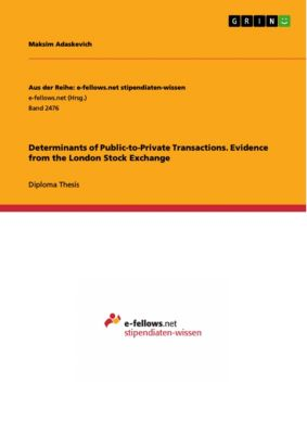 Determinants of Public-to-Private Transactions. Evidence from the London Stock Exchange, Maksim Adaskevich