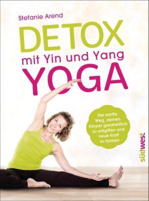 Detox mit Yin und Yang Yoga, Stefanie Arend