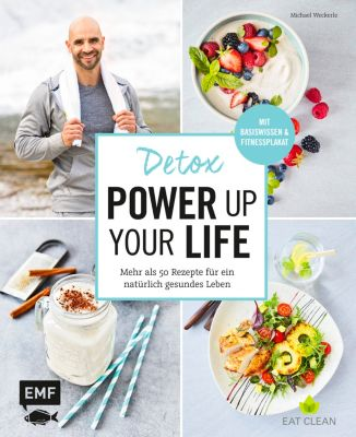 Detox - Power up your life, Michael Weckerle