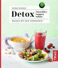 Detox - Smoothies, Suppen, Salate - Dunja Rieber |