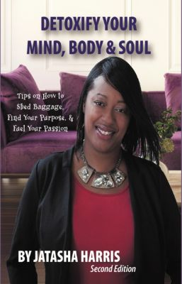 Detoxify Your Mind, Body, & Soul, Jatasha Harris