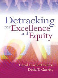 Detracking for Excellence and Equity, Carol Corbett Burris, Delia T. Garrity