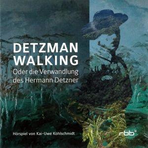 Detzman Walking-Oder Die Verwandlung Des Hermann, Kai Uwe Kohlschmidt