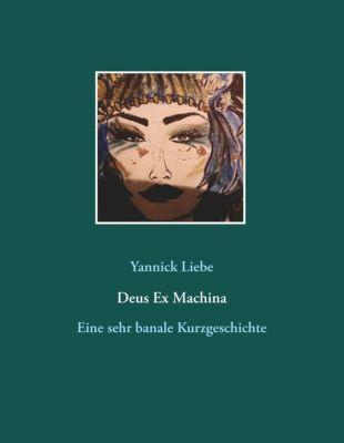 Deus Ex Machina, Yannick Liebe