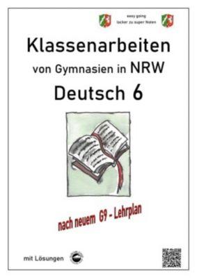 Deutsch 6, Klassenarbeiten von Gymnasien in NRW mit Lösungen - Monika Arndt |