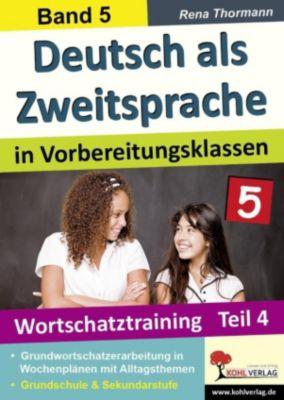 Deutsch als Zweitsprache in Vorbereitungsklassen Band 5, Rena Thormann