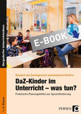 Deutsch als Zweitsprache syst. fördern - GS: DaZ-Kinder im Unterricht - was tun?, Klaus Vogel