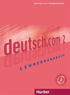 deutsch.com 2. Lehrerhandbuch, Silke Pasewalck, Dieter Neidlinger