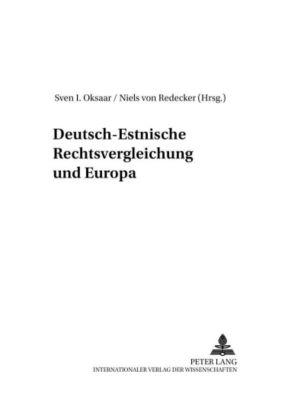 Deutsch-Estnische Rechtsvergleichung und Europa