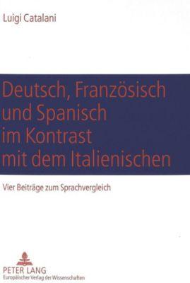 Deutsch, Französisch und Spanisch im Kontrast mit dem Italienischen, Luigi Catalani