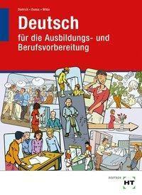 Deutsch für die Ausbildungs- und Berufsvorbereitung, Ralf Dietrich, Antje Dussa, Anne Wilde