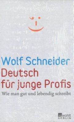Deutsch für junge Profis, Wolf Schneider