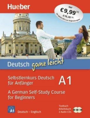 Deutsch ganz leicht A1: Selbstlernkurs Deutsch für Anfänger / A German Self-Study Course for Beginners, Textbuch + Arbeitsbuch + 2 Audio-CDs, Renate Luscher