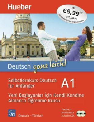 Deutsch ganz leicht A1: Yeni ba layanlar için kendi kendine Almanca ö renme kursu, Textbuch + Arbeitsbuch + 2 Audio-CDs, Renate Luscher