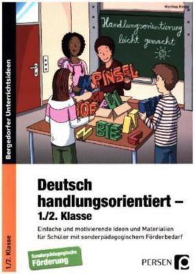 Deutsch handlungsorientiert - 1./2. Klasse, Martina Knipp