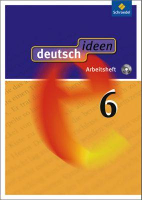 deutsch.ideen SI, Allgemeine Ausgabe 2010: 6. Schuljahr, Arbeitsheft m. CD-ROM