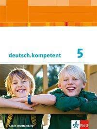deutsch.kompetent, Ausgabe für Baden-Württemberg: Bd.1 5. Klasse, Schülerbuch