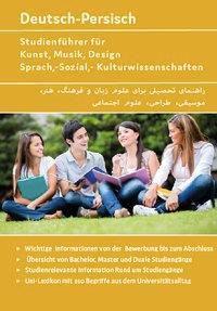 Deutsch-Persisch Studienführer für Kunst, Musik, Design Sprach,-Sozial,- Kulturwissenschaften - Noor Nazrabi |