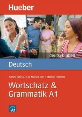 Deutsch Wortschatz & Grammatik A1, Anneli Billina, Lilli M. Brill, Marion Techmer