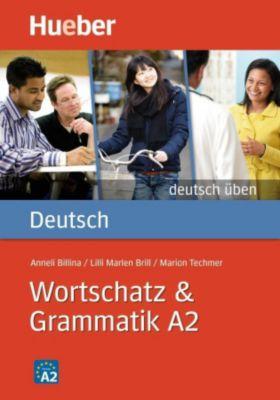 Deutsch Wortschatz & Grammatik A2, Anneli Billina, Lilli M. Brill, Marion Techmer