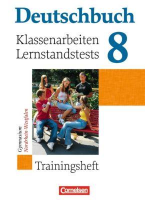 Deutschbuch, Gymnasium Allgemeine Ausgabe, Neue Ausgabe: 8. Schuljahr, Trainingsheft für Klassenarbeiten und Lernstandstests, Nordrhein-Westfalen