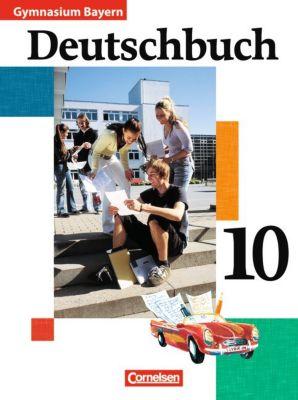 Deutschbuch, Gymnasium Bayern: 10. Jahrgangsstufe