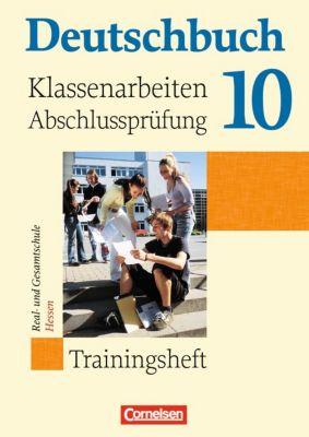 Deutschbuch - Trainingshefte zu allen Grundausgaben: 10. Schuljahr, Trainingsheft für Klassenarbeiten und die Abschlussprüfung Real- und Gesamtschule Hessen