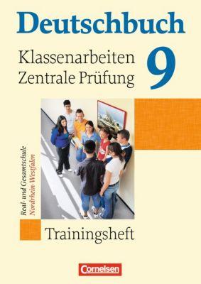 Deutschbuch - Trainingshefte zu allen Grundausgaben: 9. Schuljahr, Klassenarbeiten/Zentrale Prüfung, Real- und Gesamtschule Nordrhein-Westfalen