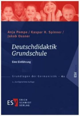 Deutschdidaktik Grundschule, Anja Pompe, Kaspar H. Spinner, Jakob Ossner
