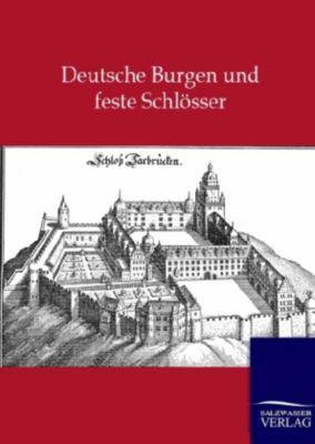 Deutsche Burgen und feste Schlösser, ohne Autor