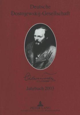 Deutsche Dostojewskij-Gesellschaft. Jahrbuch 2003