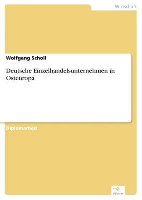 Deutsche Einzelhandelsunternehmen in Osteuropa, Wolfgang Scholl