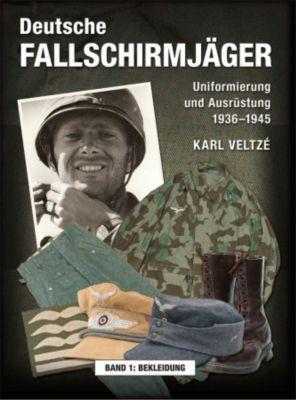 Deutsche Fallschirmjäger: Bd.1 Bekleidung, Karl P. Veltze