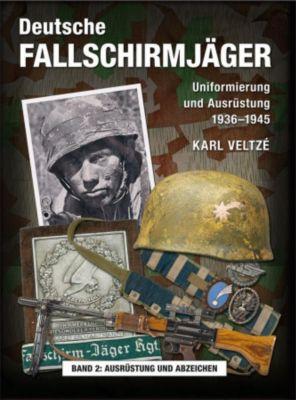 Deutsche Fallschirmjäger: Bd.2 Ausrüstung und Abzeichen, Karl P. Veltze