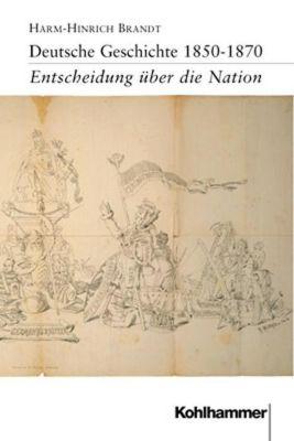 Deutsche Geschichte 1850-1870, Harm-Hinrich Brandt