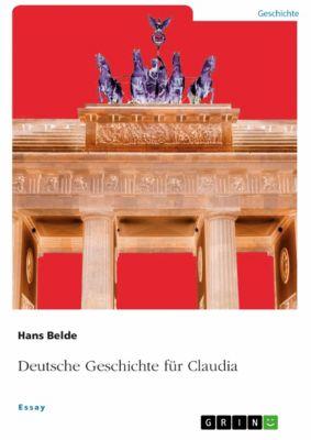 Deutsche Geschichte für Claudia, Hans Belde