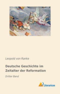 Deutsche Geschichte im Zeitalter der Reformation, Leopold von Ranke