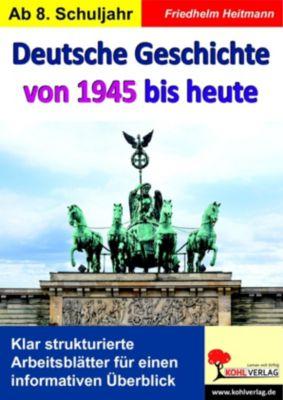 Deutsche Geschichte von 1945 bis heute, Friedhelm Heitmann