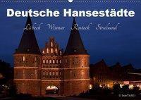 Deutsche Hansestädte - Lübeck Wismar Rostock Stralsund (Wandkalender 2019 DIN A2 quer), U boeTtchEr, U. Boettcher