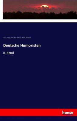Deutsche Humoristen, Ludwig Thoma, Otto Julius Bierbaum, Theodor Herrmann