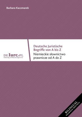Deutsche juristische Begriffe von A bis Z, Barbara Kaczmarek