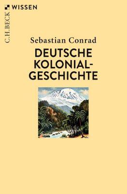 Deutsche Kolonialgeschichte - Sebastian Conrad |